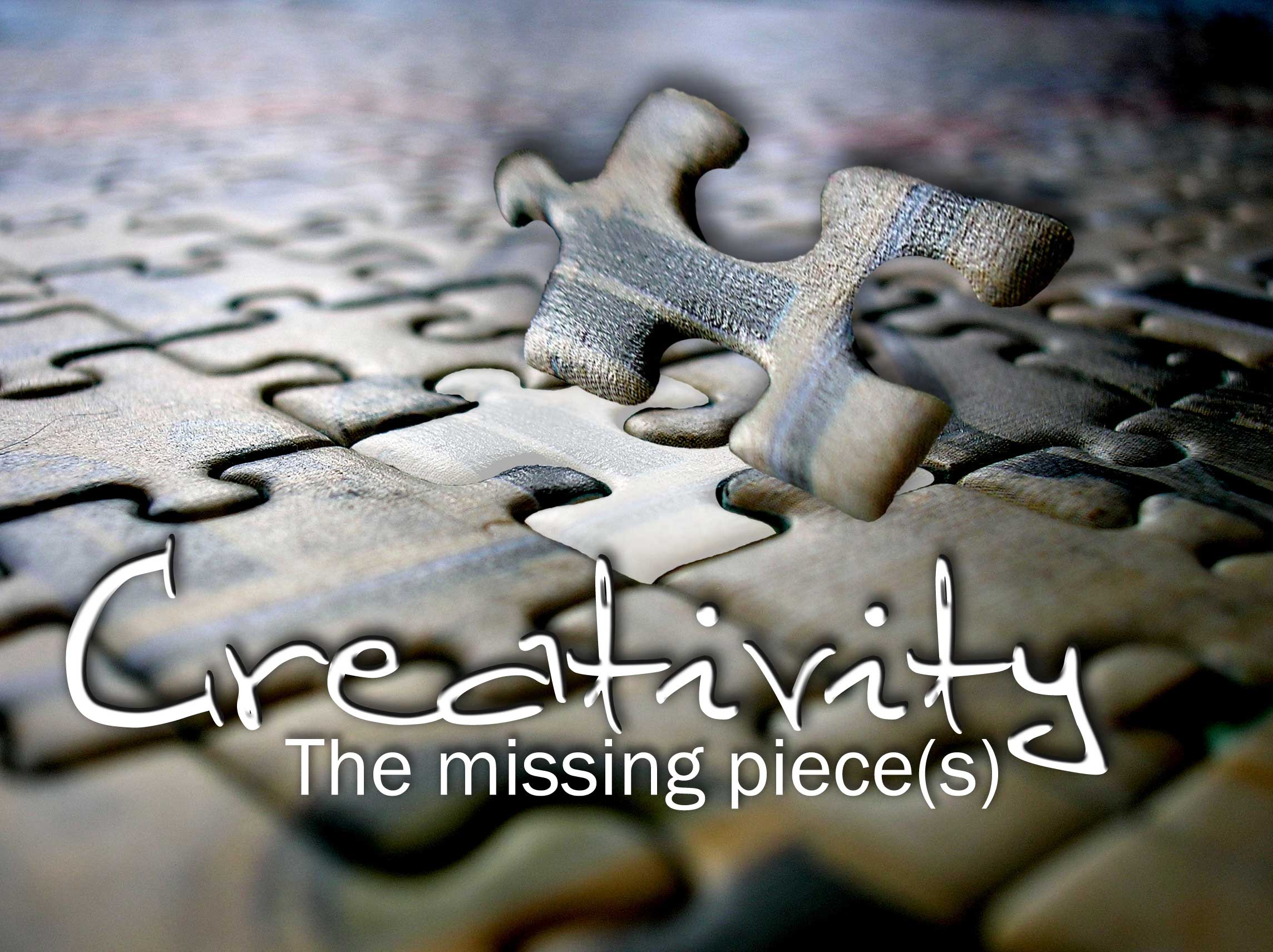Creativity the Missing Piece(s) – Part 4