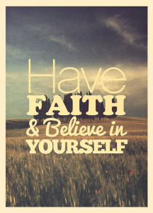have-faith-believe-in-yourself