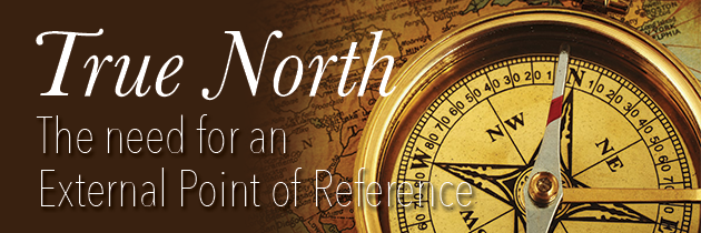 True North: The Need for an External Point of Reference