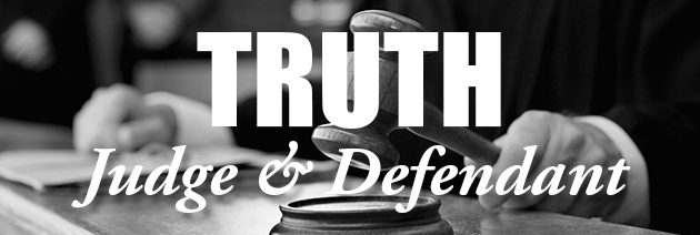 Truth: Judge & Defendant