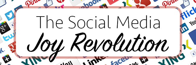 The Social Media Joy Revolution