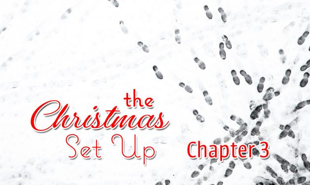 The Christmas Set Up, Chapter 3