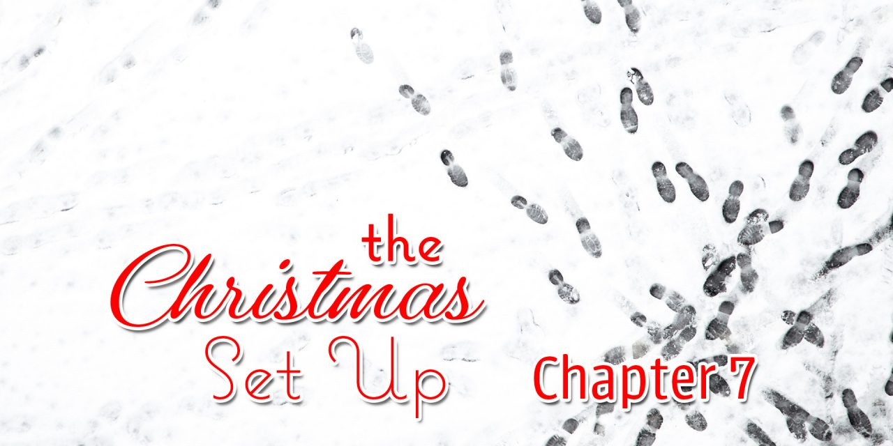 The Christmas Set Up, Chapter 7