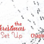 The Christmas Set Up, Chapter 12