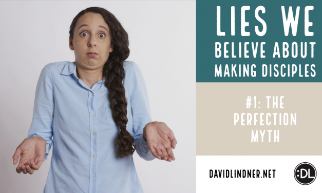 Lies We Believe About Making Disciples