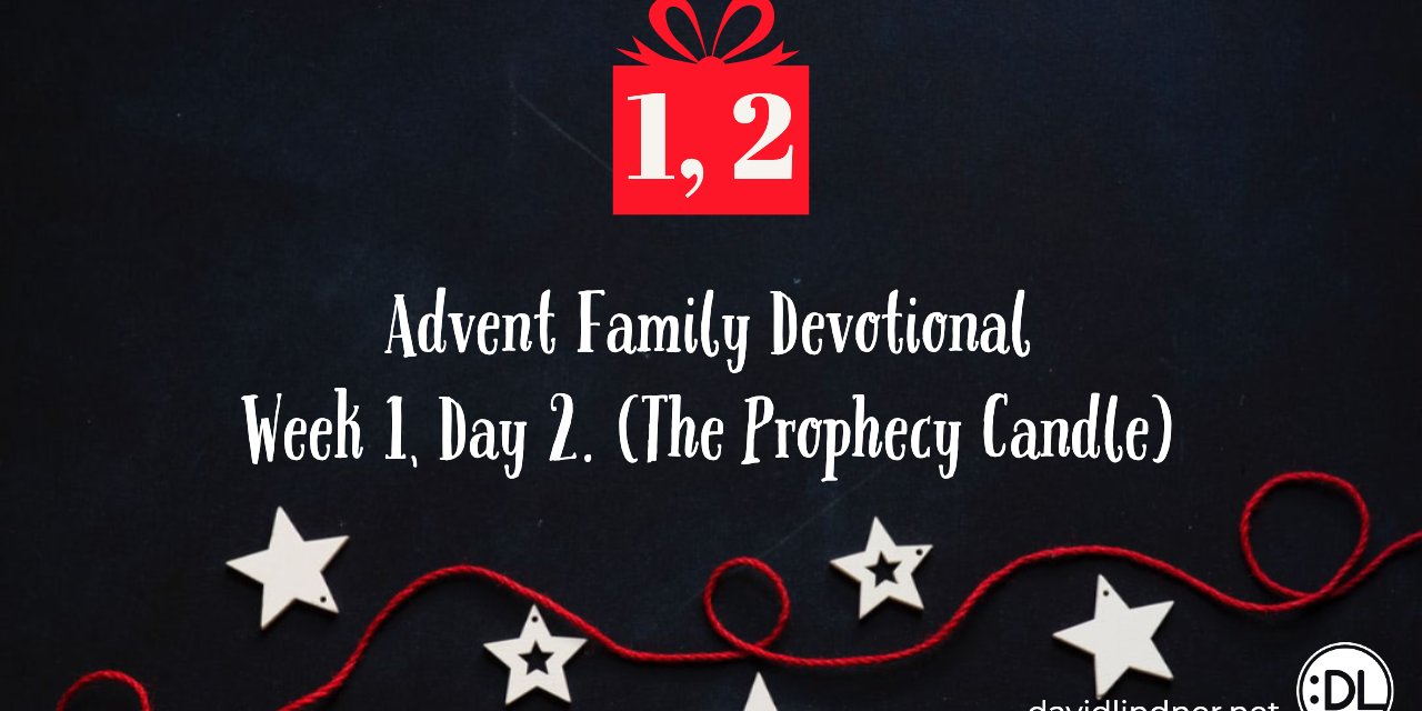 Advent Family Devotional, Week 1, Day 2 (Prophecy Candle)