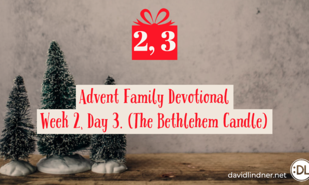 Advent Family Devotional, Week 2, Day 3 (Bethlehem Candle)