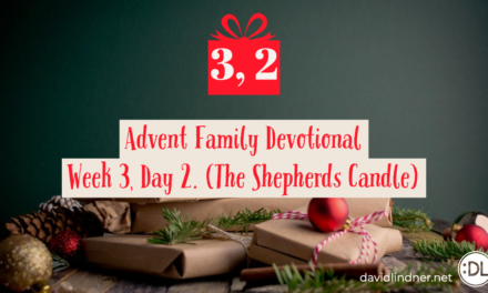 Advent Family Devotional, Week 3, Day 2 (Shepherds Candle)