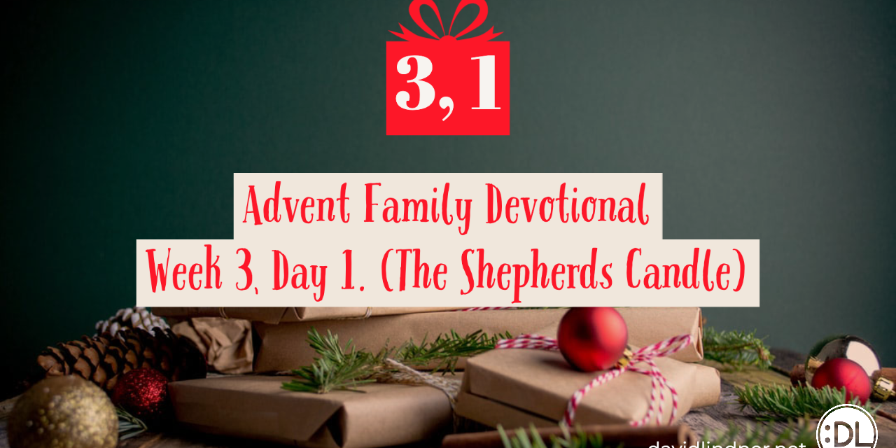 Advent Family Devotional, Week 3, Day 1 (Shepherds Candle)