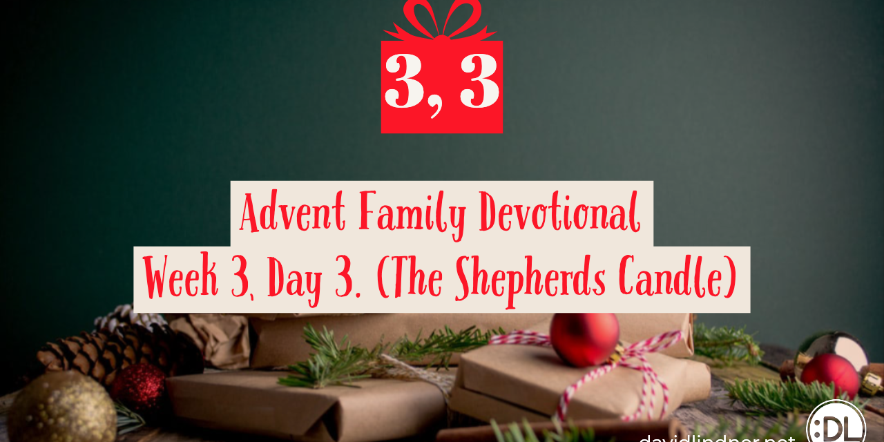 Advent Family Devotionals, Week 3, Day 3 (Shepherds Candle)