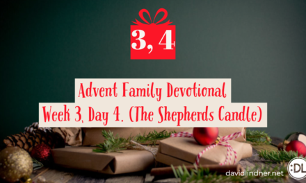 Advent Family Devotionals, Week 3, Day 4 (Shepherds Candle)