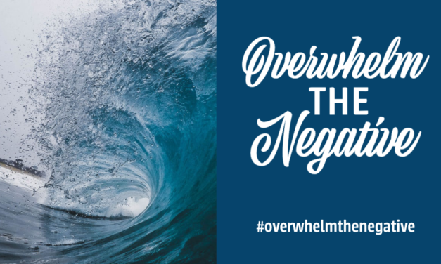 Overwhelm The Negative