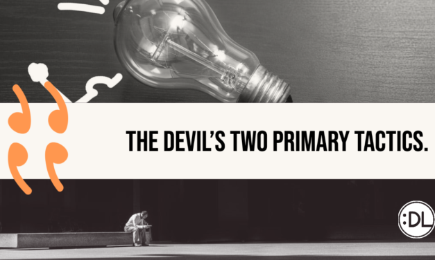 The Devil's Two Primary Tactics