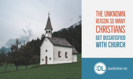 The Unknown Reason So Many Christians Get Dissatisfied With Church