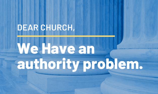 Dear Church, We Have An Authority Problem