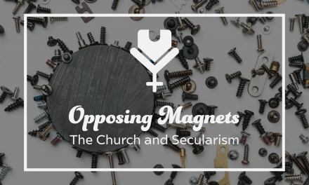 Opposing Magnets: The Church and Secularism