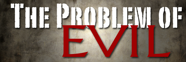 The Problem of Pain and Evil
