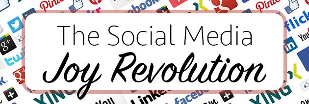 The Social Media Joy Revolution
