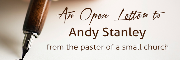 An Open Letter to Andy Stanley From the Pastor of a Small Church