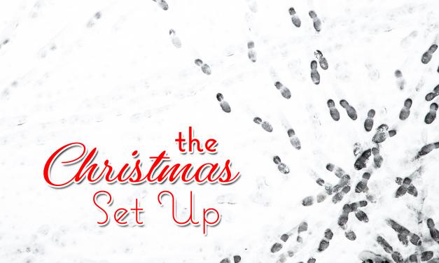 The Christmas Set Up