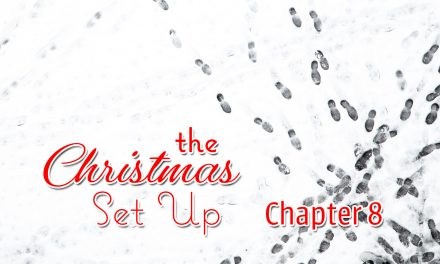 The Christmas Set Up, Chapter 8
