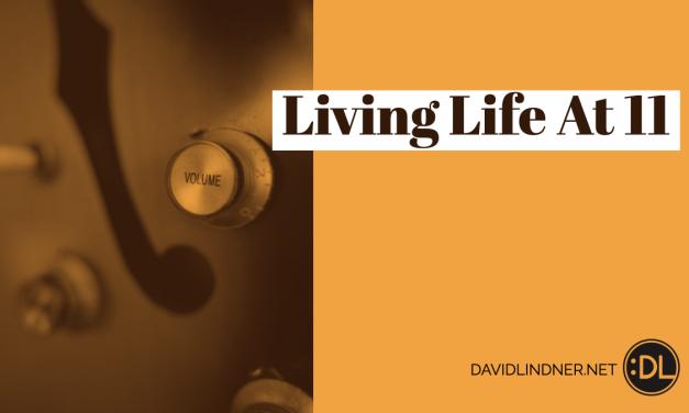 Living Life At 11