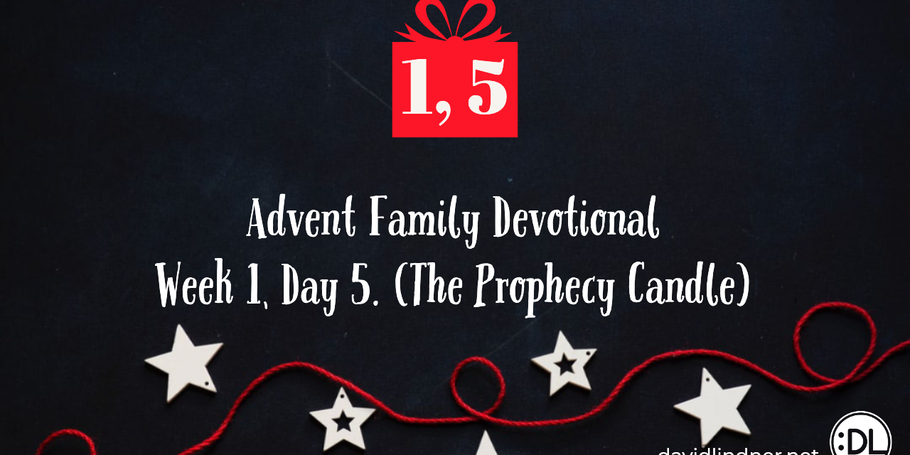 Advent Family Devotional, Week 1, Day 5 (Prophecy Candle)