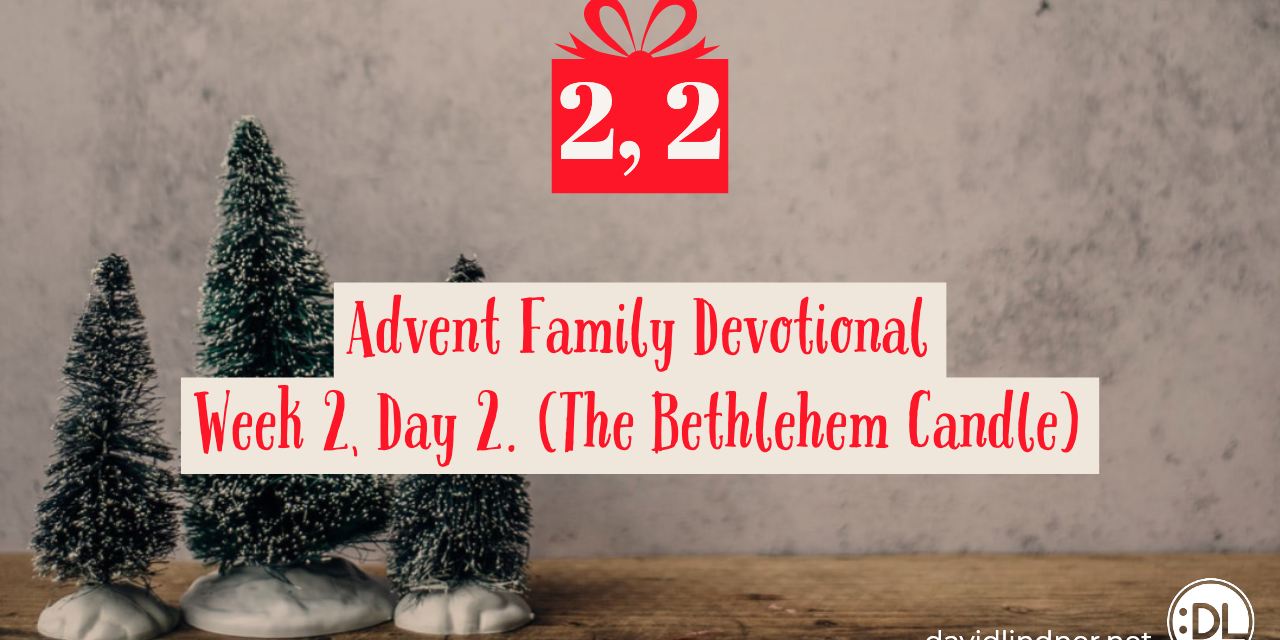 Advent Family Devotional, Week 2, Day 2 (The Bethlehem Candle)