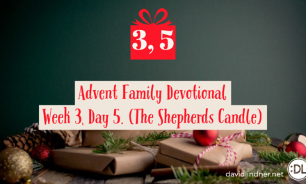 Advent Family Devotionals, Week 3, Day 5 (Shepherds Candle)