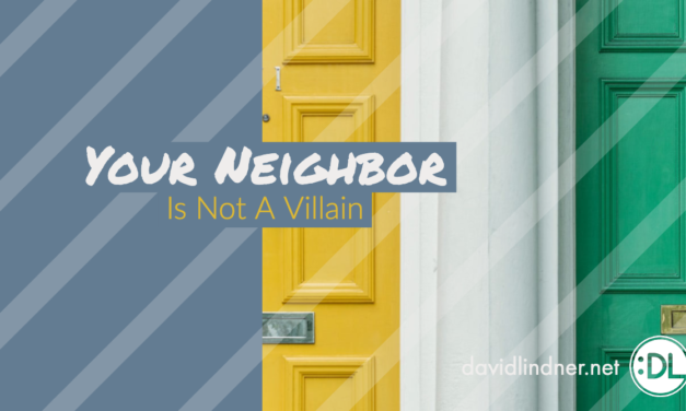 Your Neighbor Is Not A Villain