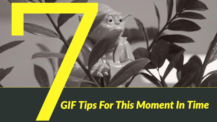 Did I Miss Anything? 7 GIF Tips For This Moment In Time