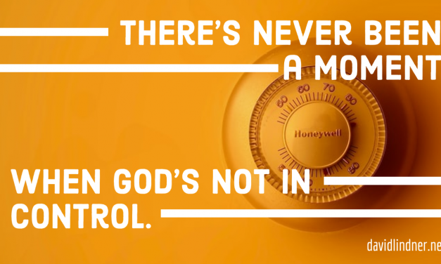 No Matter What Happens Today, God Is Still In Control